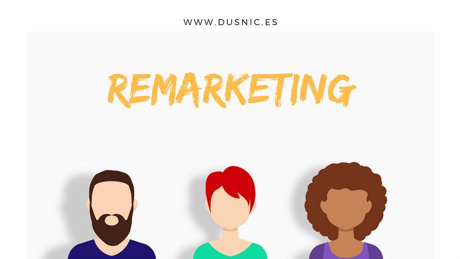 Remarketing: qué es y para qué usarlo