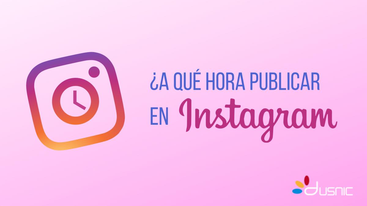 A qué hora publicar en Instagram