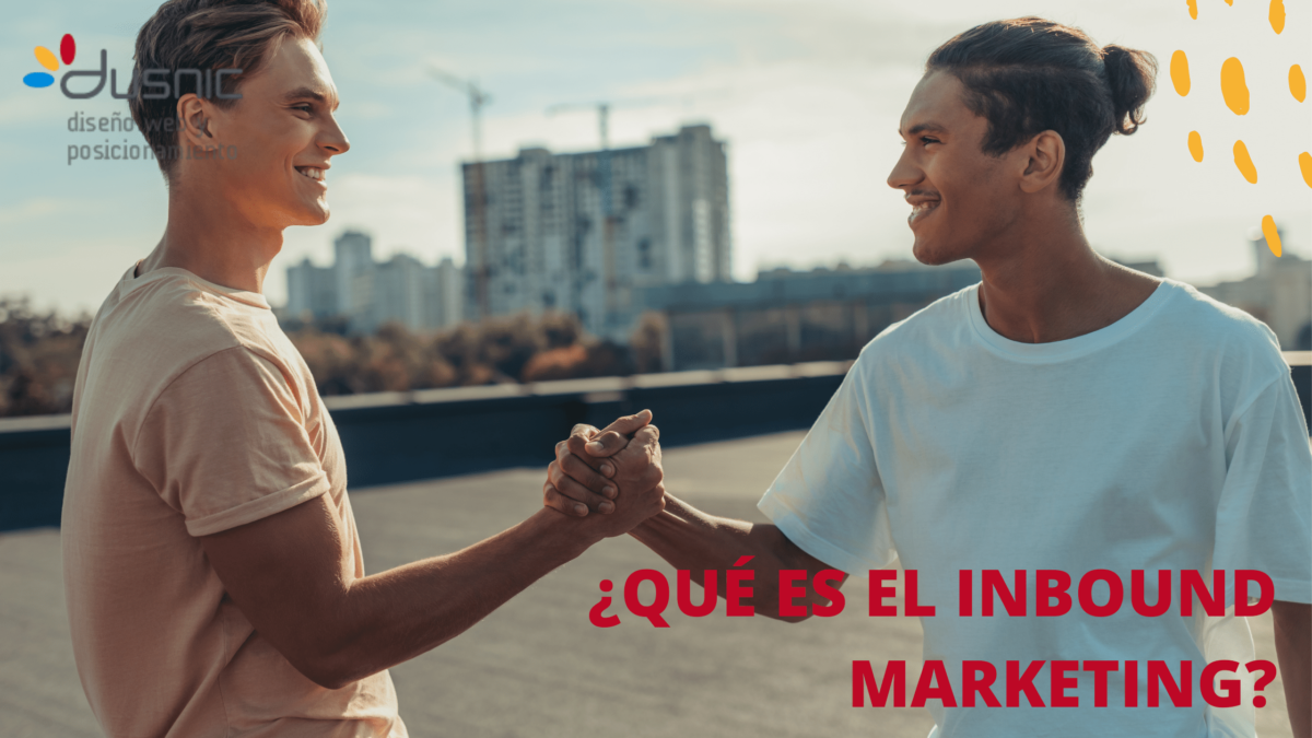 ¿Qué es el Inbound Marketing?