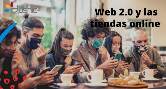 Web 2.0 y las tiendas online, su realidad innegable
