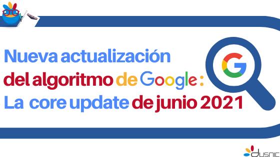 La nueva actualización de Google: La Core Update de junio 2021