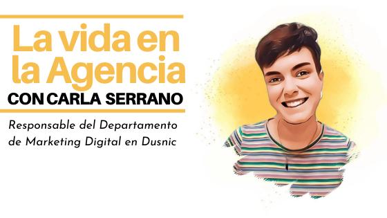 Entrevista a Carla Serrano, Responsable de Marketing en Dusnic