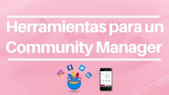 Herramientas indispensables para un Community Manager